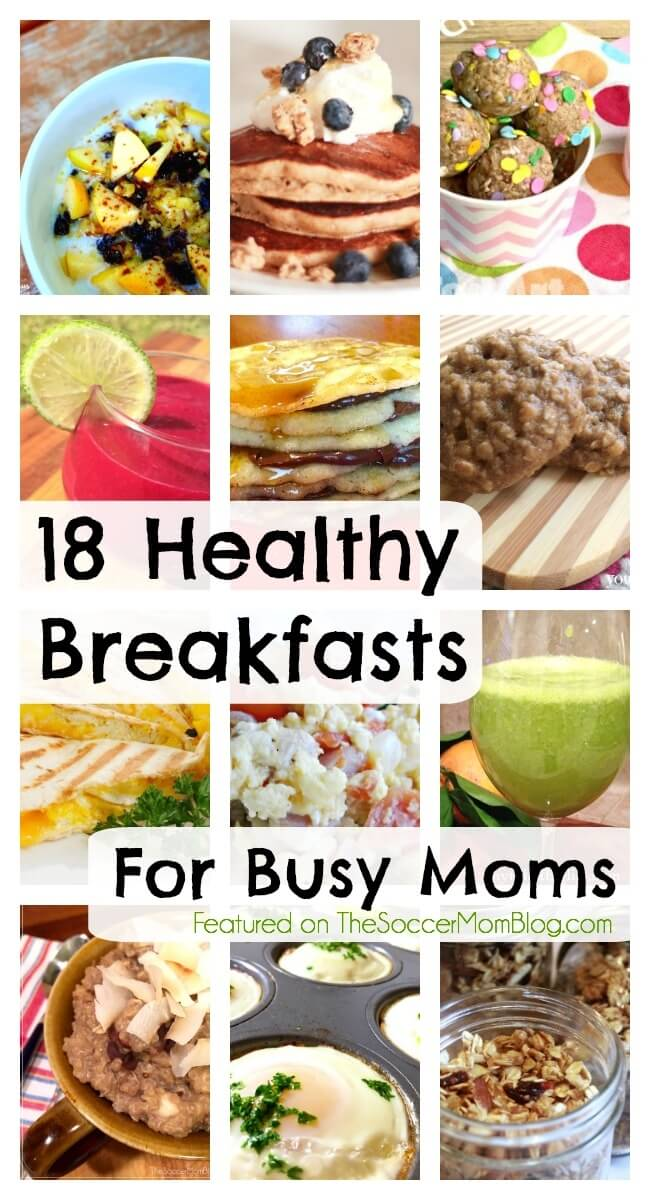 18 easy healthy breakfast recipes for busy moms the soccer mom eating breakfast is so important but its also the time of the day where we forumfinder Images