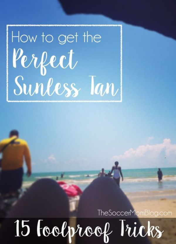 15 Foolproof tricks to get the PERFECT sunless tan -- Easy tips you can do yourself for that gorgeous golden glow year-round!