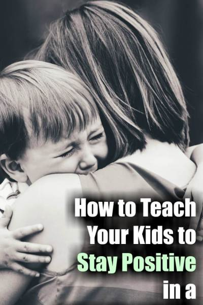 Teach Your Kids to Stay Positive in a Negative World