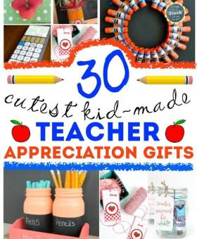 30 Useful Kid-Made Teacher Appreciation Gifts