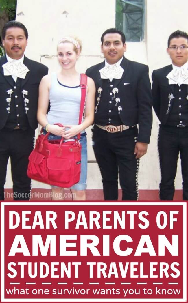 What parents of American student travelers need to know. From a survivor