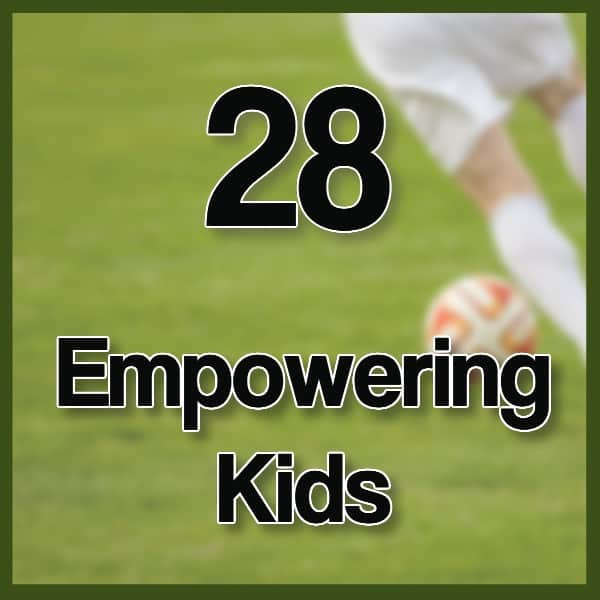 #28 – Empowering Our Kids to Succeed
