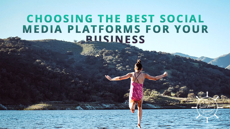 Choosing the Best Social Media Platforms for Your Business