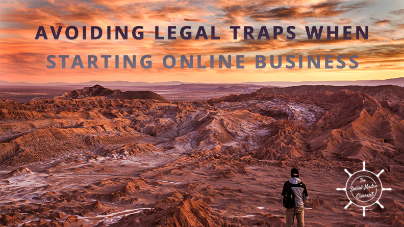 Starting a New Online Business? Legal Traps and How to Avoid Them