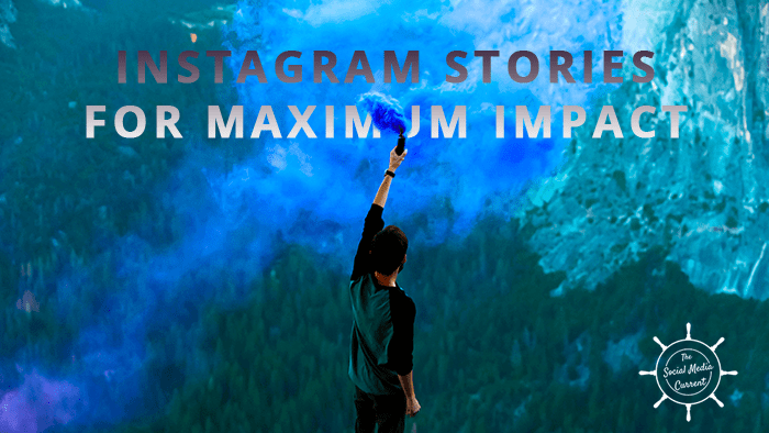 How to Use Instagram Stories for Maximum Impact