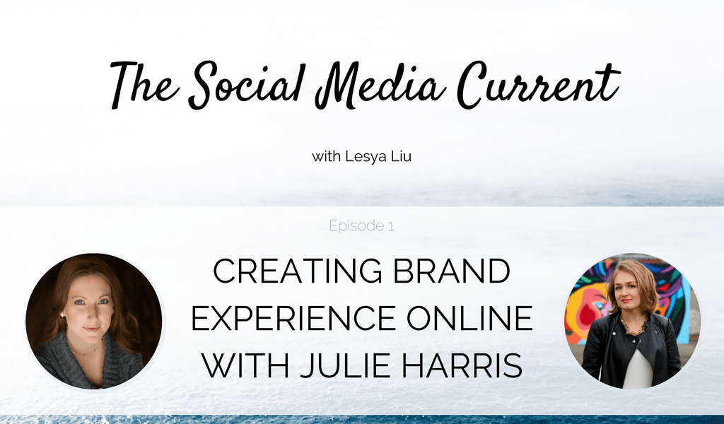 TSMC 001: Creating Brand Experience Online with Julie Harris