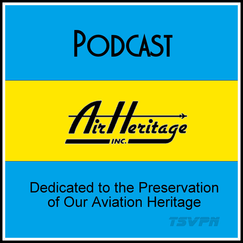 Air Heritage Podcast (In Progress)