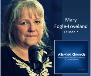 Alle-Kiski Chronicle (Ep07) – Mary Fogle-Loveland