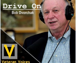 Veteran Voices: The Oral History Podcast – Episode 38 – Bob Dvorchak