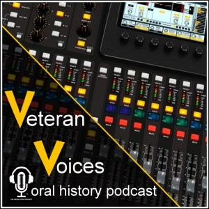 VETERAN VOICES: THE ORAL HISTORY PODCAST