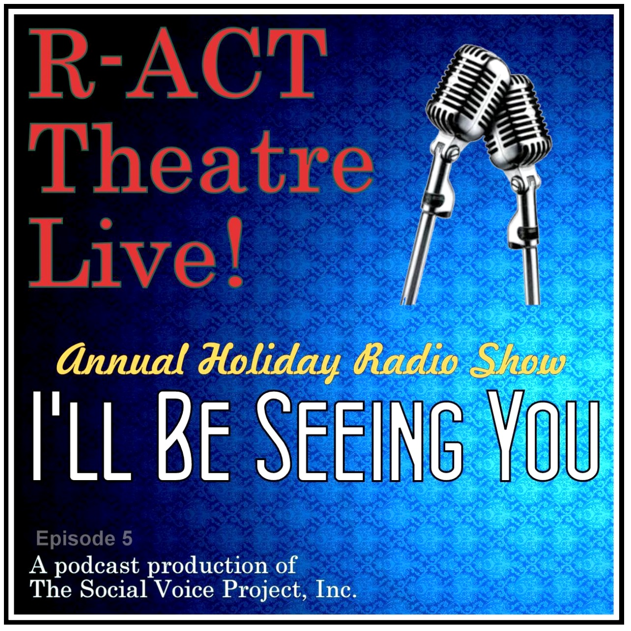 R-ACT Live! | 2017 Annual Holiday Radio Show