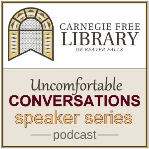 Uncomfortable Conversations Speaker Series Podcast