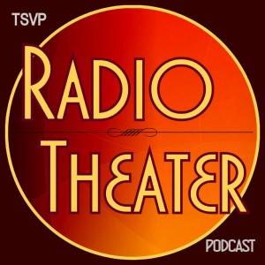 TSVP Radio Theater Podcast