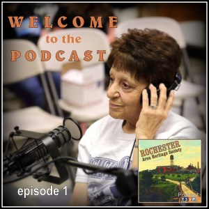 Rochester Area Heritage Society (Ep01): Welcome to the Podcast