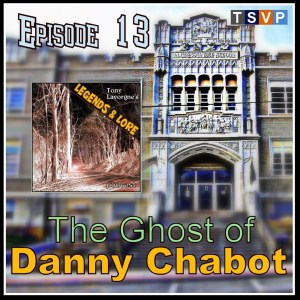 Episode 13: The Ghost of Danny Chabot