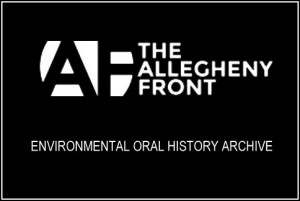ALLEGHENY FRONT ORAL HISTORY ARCHIVE