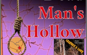 Tony Lavorgne's Legends & Lore Podcast (Ep25): Dead Man's Hollow