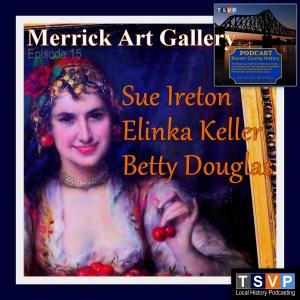BCHP (Ep15): MERRICK ART GALLERY