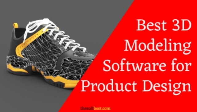 Best 3D Modeling Software for Product Design