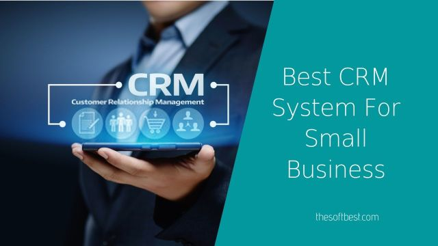 Best CRM System For Small Business