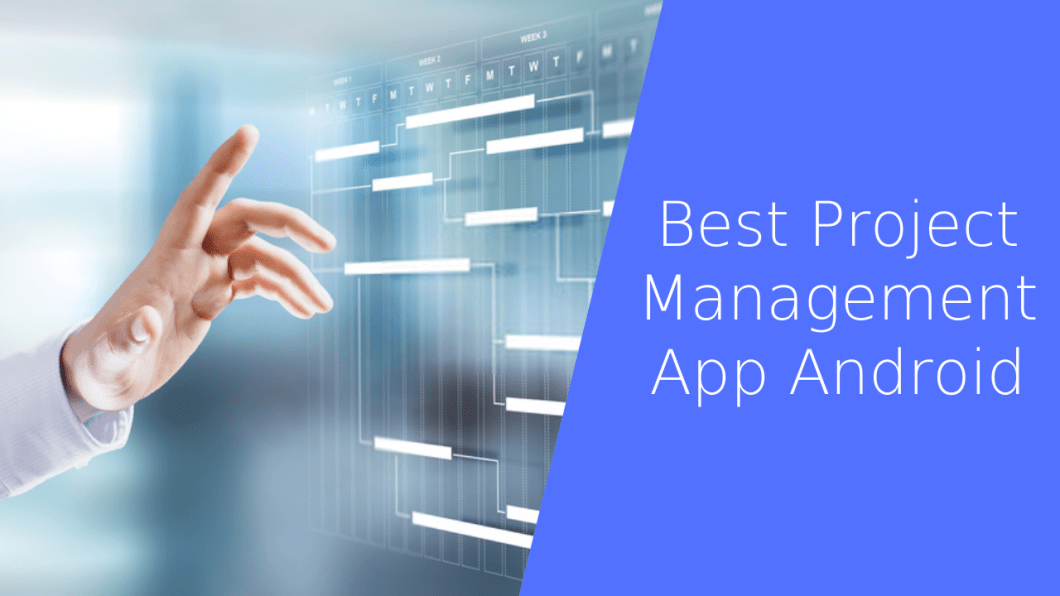 Best Project Management App for Android