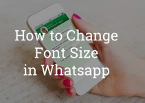 How to Change Font Size in Whatsapp Web & iPhone