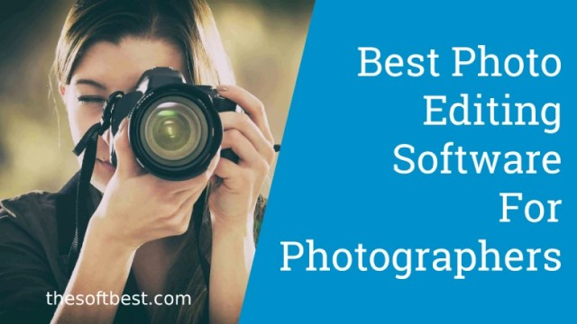 Best Photo Editing Software for Photographers