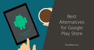 Best Alternatives for Google Play Store
