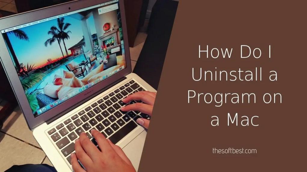 How Do I Uninstall a Program on a Mac