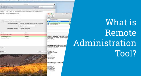 What is remote administration tool