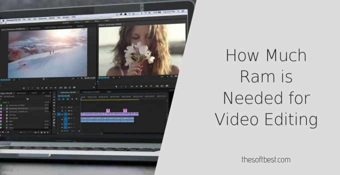 How Much Ram is Needed for Video Editing