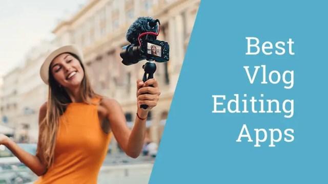 Best Vlog Editing Apps