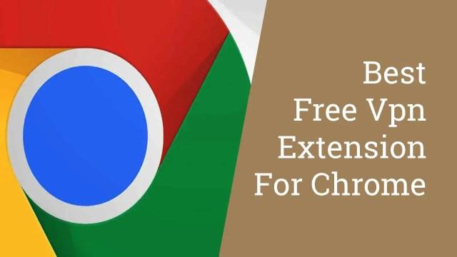 Best Free Vpn Extension for Chrome