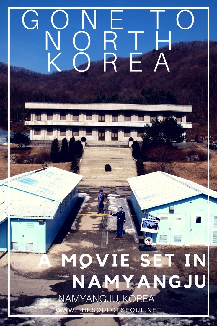 Gone To North Korea... in Namyangju, Korea: Namyangju Studios has a North Korean movie set as well as a traditional village a palace movie set all in one place to walk around freely in Korea.