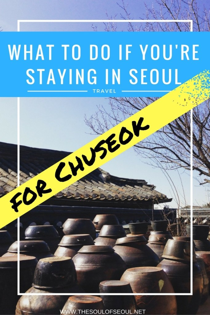 What to do if you're staying in Seoul for Chuseok: Here are five things from outdoors adventures to plays and performances and traditional places to go this holiday if you're staying in Seoul,Korea over Chuseok break.