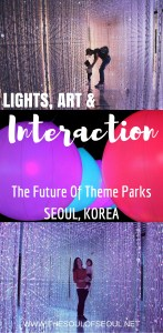 Lights, Art & Interaction: The Future Of Theme Parks in Seoul, Korea: TeamLab World is mesmerizing in the best immersive way. This interactive exploratory fun world is the future of theme parks. Lights, Art & Interaction in Seoul, Korea.