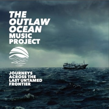 The Outlaw Ocean Music Project