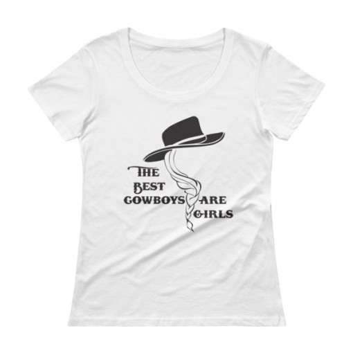 """""""The Best Cowboys are Girls"""" Ladies' Scoop-neck T-Shirt"""