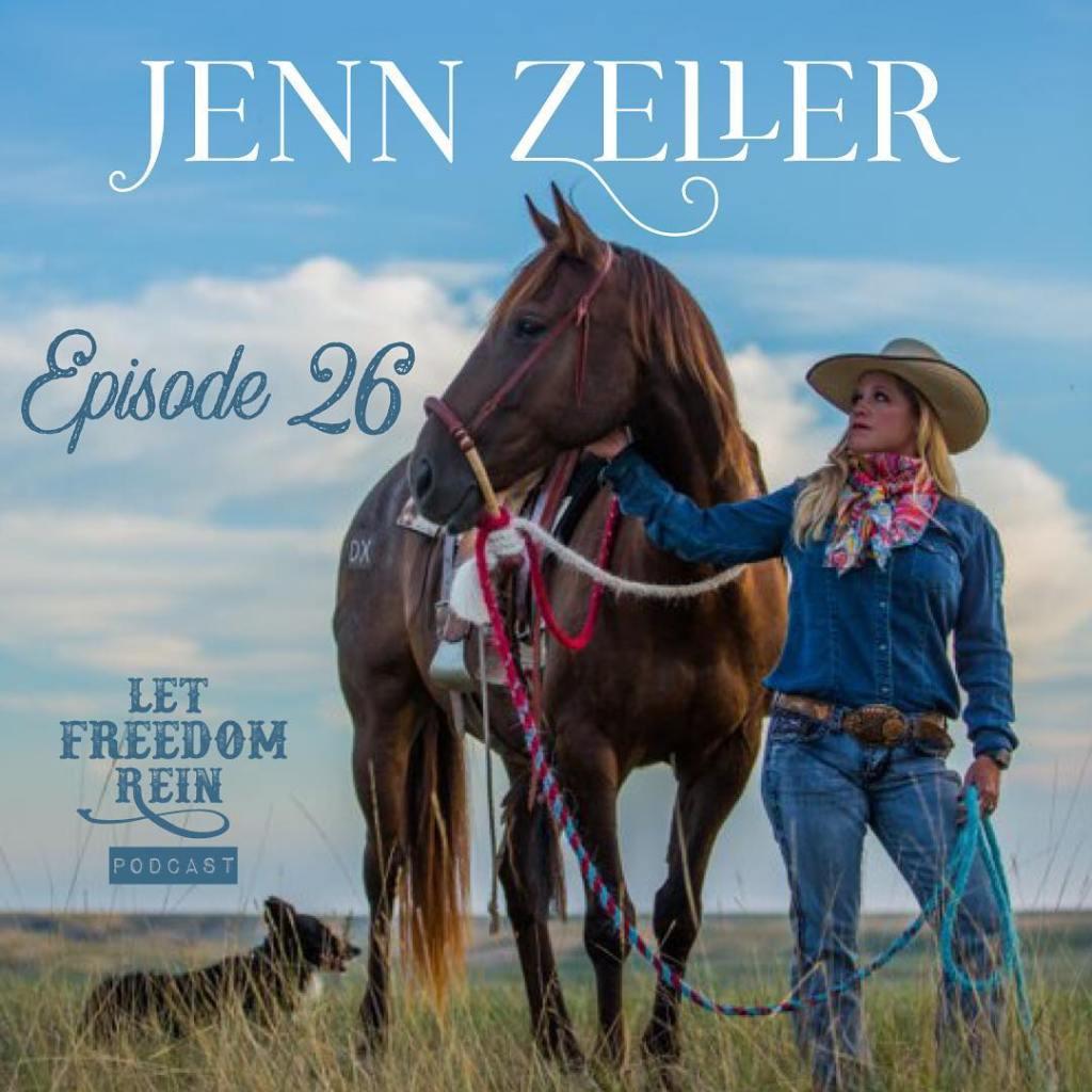 let freedom rein, jenn zeller, podcast