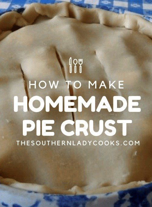 Homemade pie crusts - The Southern Lady Cooks