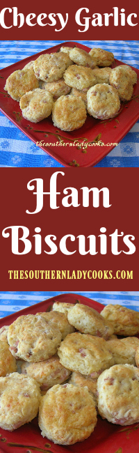 CHEESY GARLIC HAM BISCUITS - The Southern Lady Cooks