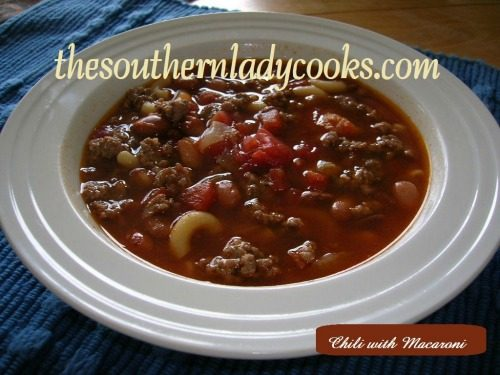Chili with Macaroni The Southern Lady Cooks