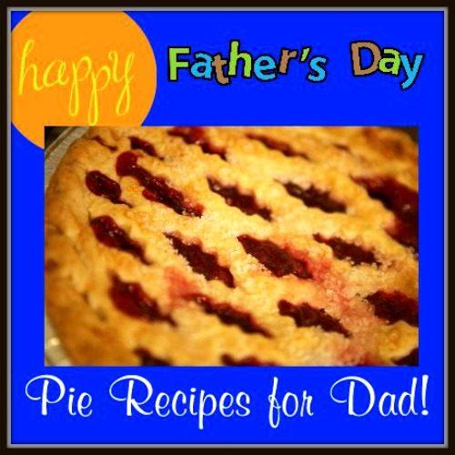 Happy Father's Day Pie Recipes - TSLC