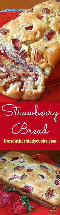 The Southern Lady Cooks Strawberry Bread