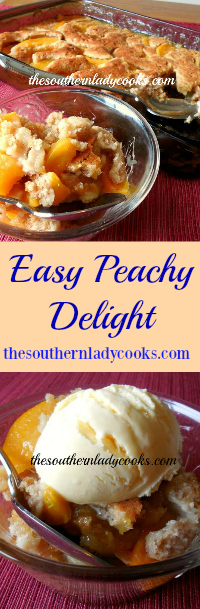 The Southern Lady Cooks Easy Peachy Delight