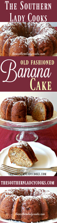 OLD-FASHIONED BANANA CAKE - The Southern Lady Cooks
