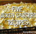 FIVE CHICKEN CASSEROLE RECIPES
