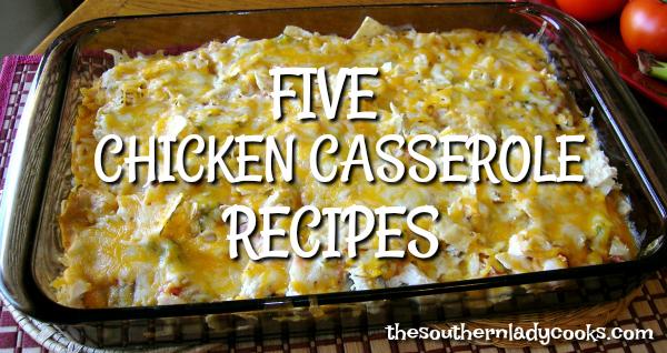 FIVE CHICKEN CASSEROLE RECIPES