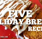 FIVE HOLIDAY BREAD RECIPES