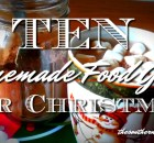 10 HOMEMADE FOOD GIFTS FOR CHRISTMAS